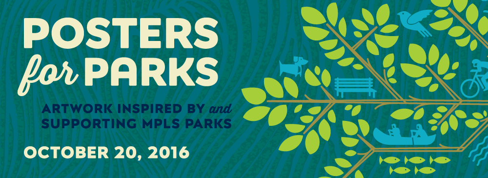 Posters for Parks 2016 Minneapolis MN October 20, 2016 Artwork inspired by and supporting MPLS Parks